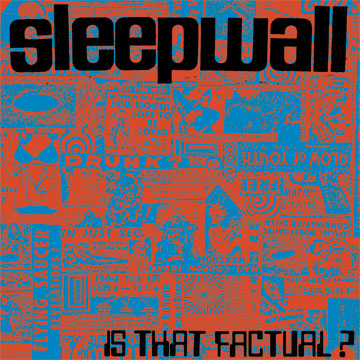 Sleepwall - Is That Factual?